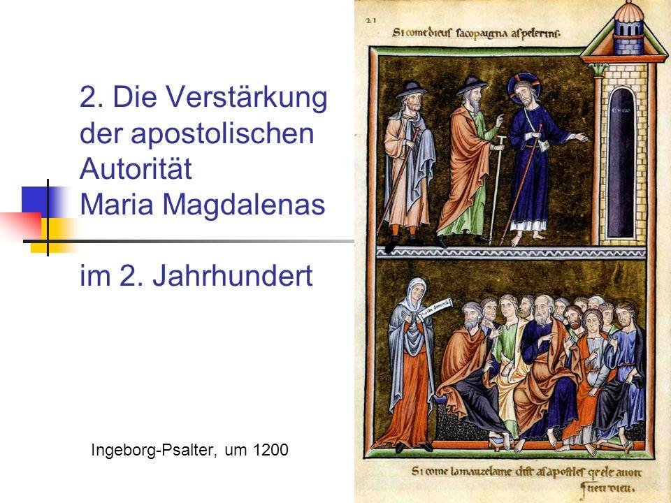 2.Die Verstärkung der apostolischen Autorität Maria Magdalenas im 2.