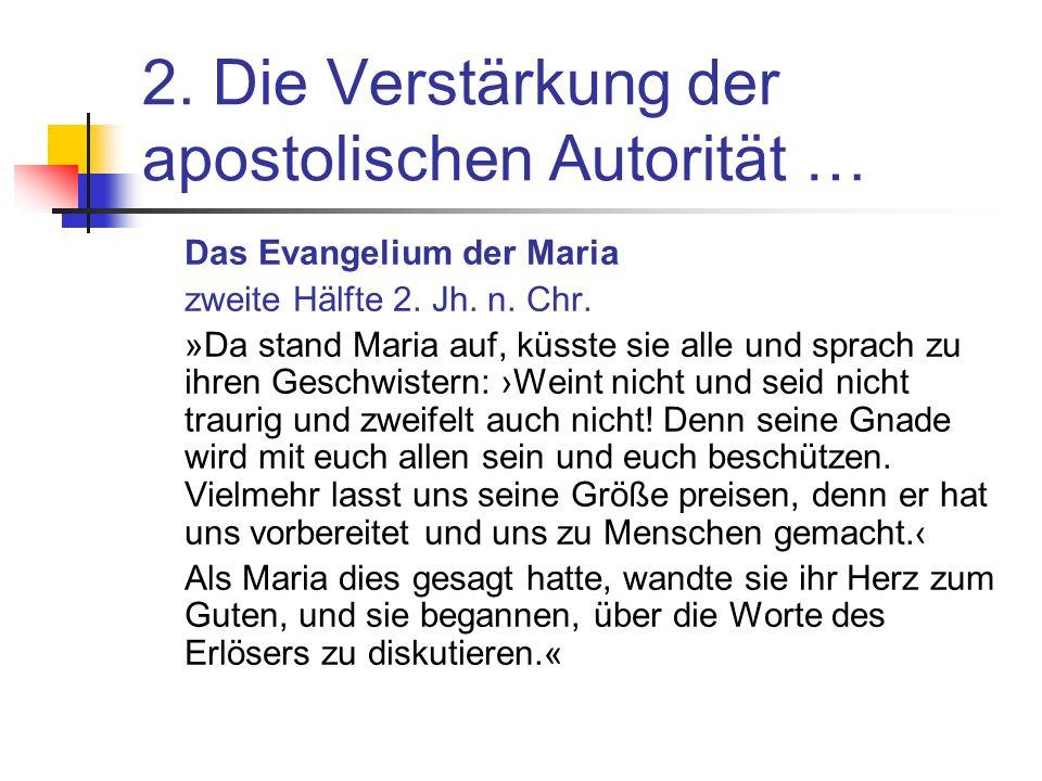 2.Die Verstärkung der apostolischen Autorität … Das Evangelium der Maria zweite Hälfte 2.