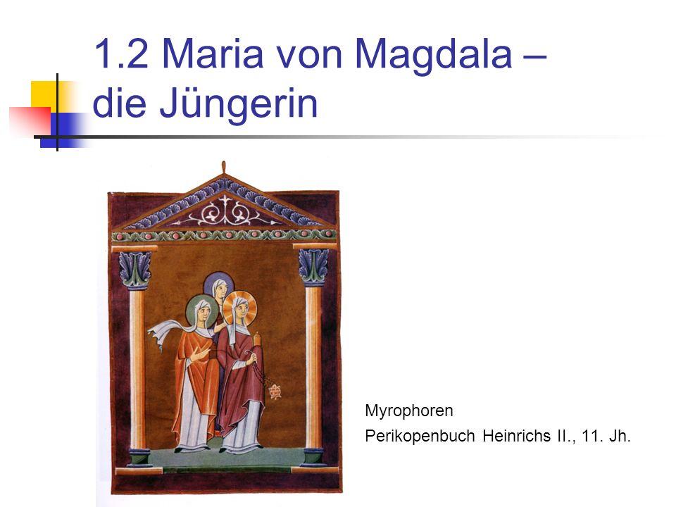 1.2 Maria von Magdala – die Jüngerin … … nach dem Lukasevangelium: »Und es geschah in der folgenden Zeit, und er zog durch Städte und Dörfer und predigte und verkündigte das Evangelium vom Reich Gottes, und die Zwölf (waren) mit ihm, und einige Frauen, die er von bösen Geistern und Krankheiten geheilt hatte: Maria, genannt Magdalena, aus der er sieben Dämonen ausgetrieben hatte, und Johanna, die Frau des Chuzas, eines Verwalters des Herodes, und Susanna und viele andere (Frauen), die ihnen dienten aus ihrem Vermögen.« (Lk 8,1-3)