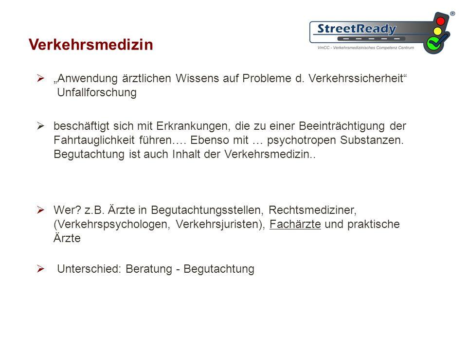 Verkehrsmedizin: Begutachtung/Beratung Wer begutachtet .