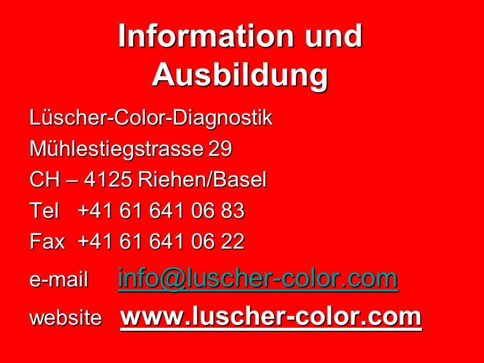 Information und Ausbildung Lüscher-Color-Diagnostik Mühlestiegstrasse 29 CH – 4125 Riehen/Basel Tel +41 61 641 06 83 Fax +41 61 641 06 22 e-mail info@