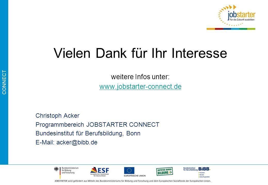 CONNECT Vielen Dank für Ihr Interesse weitere Infos unter: www.jobstarter-connect.de Christoph Acker Programmbereich JOBSTARTER CONNECT Bundesinstitut