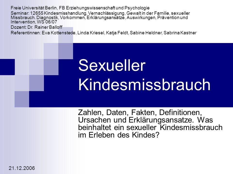Sexueller Kindesmissbrauch Zahlen, Daten, Fakten, Definitionen, Ursachen und Erklärungsansatze.