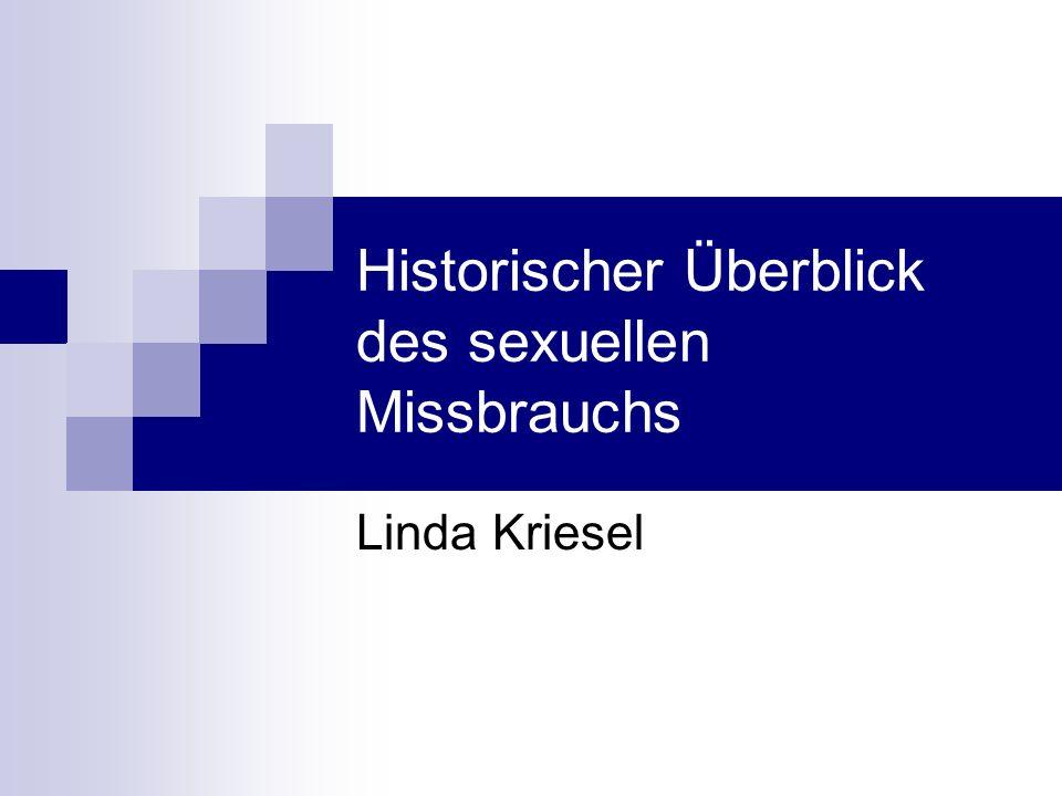Historischer Überblick des sexuellen Missbrauchs Linda Kriesel
