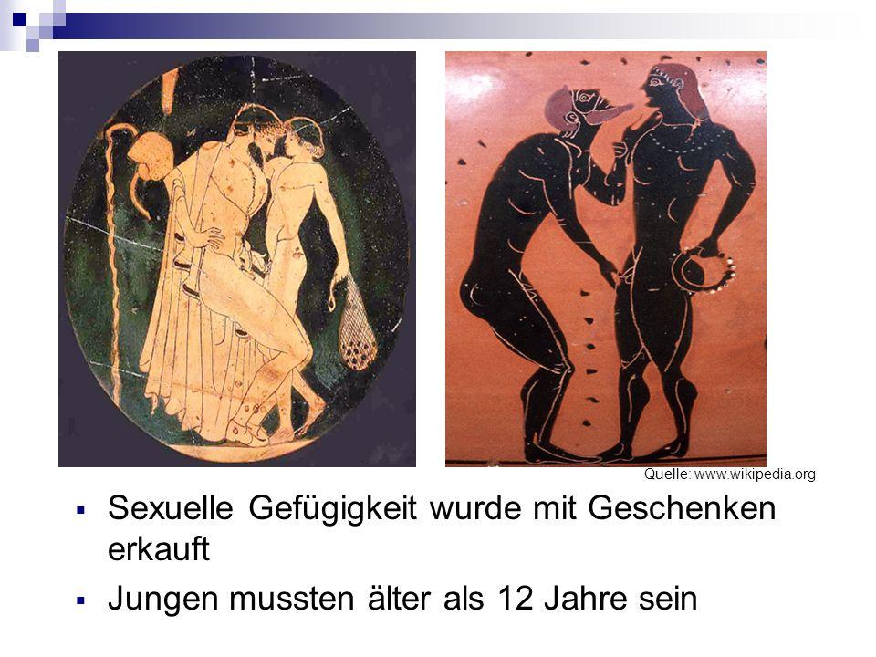 Sexuelle Gefügigkeit wurde mit Geschenken erkauft Jungen mussten älter als 12 Jahre sein Quelle: www.wikipedia.org