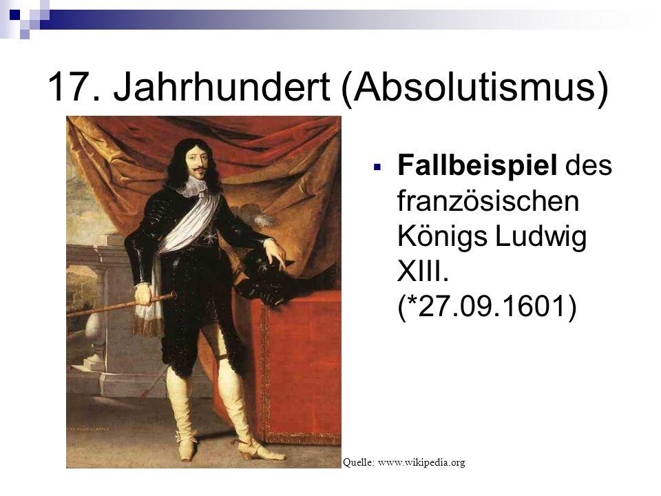 17.Jahrhundert (Absolutismus) Fallbeispiel des französischen Königs Ludwig XIII.