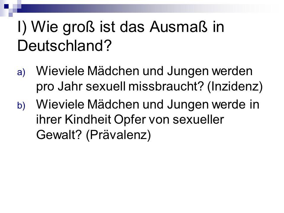 I) Wie groß ist das Ausmaß in Deutschland.