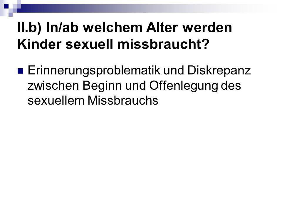II.b) In/ab welchem Alter werden Kinder sexuell missbraucht.