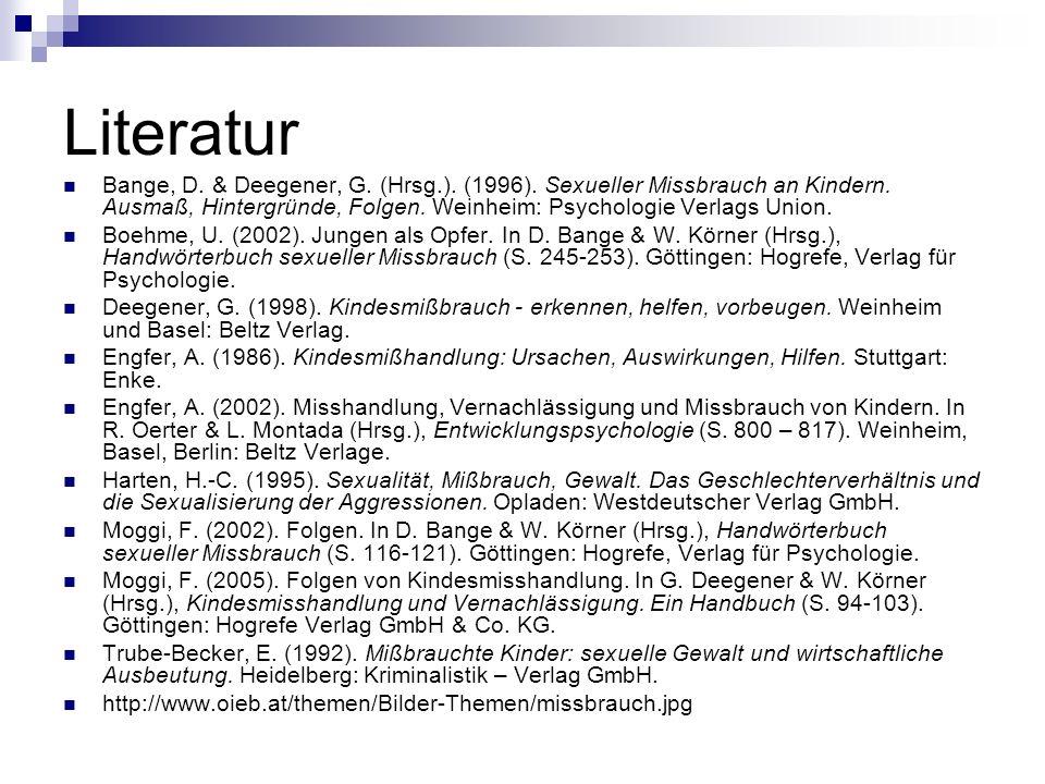 Literatur Bange, D.& Deegener, G. (Hrsg.). (1996).