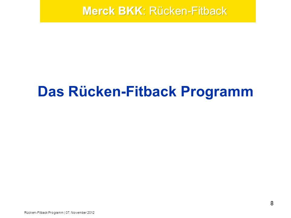 Das Rücken-Fitback Programm Rücken-Fitback Programm | 07. November 2012 8
