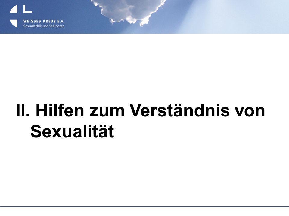 II. Hilfen zum Verständnis von Sexualität