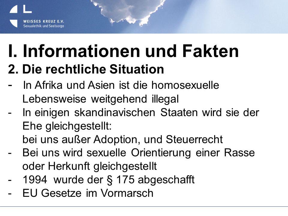I. Informationen und Fakten 2. Die rechtliche Situation - In Afrika und Asien ist die homosexuelle Lebensweise weitgehend illegal In einigen skandinav