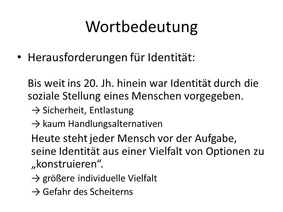 Wortbedeutung Herausforderungen für Identität: Bis weit ins 20.