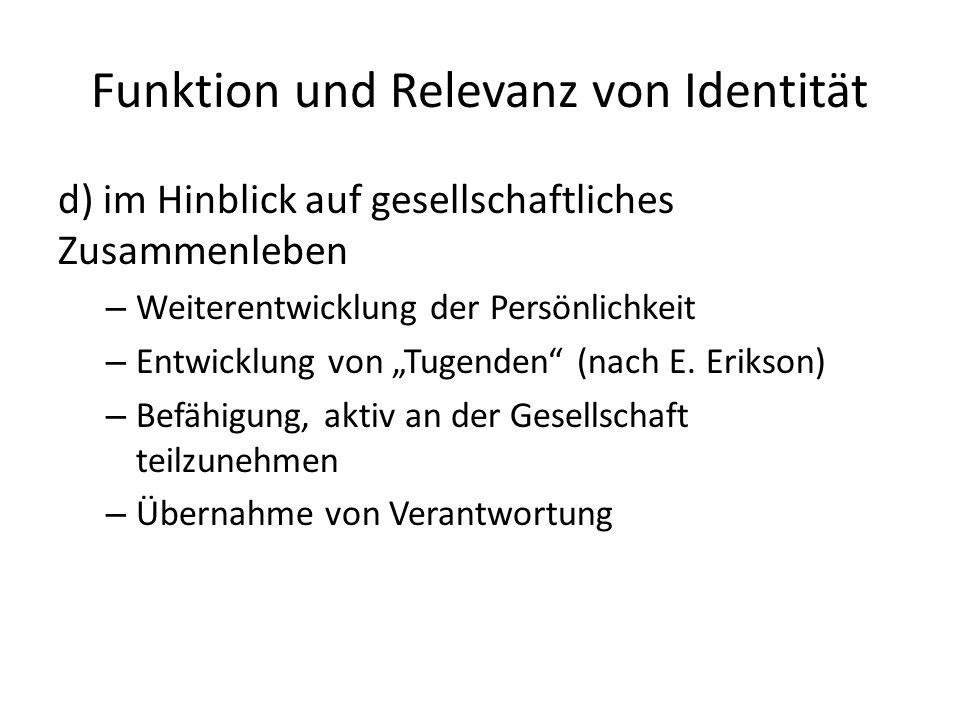Funktion und Relevanz von Identität d) im Hinblick auf gesellschaftliches Zusammenleben – Weiterentwicklung der Persönlichkeit – Entwicklung von Tugenden (nach E.