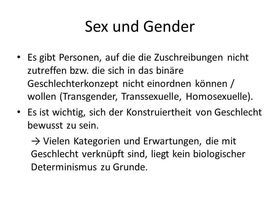 Sex und Gender Es gibt Personen, auf die die Zuschreibungen nicht zutreffen bzw.