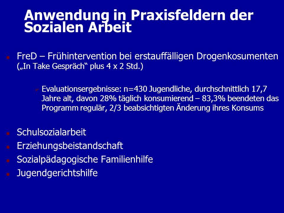 Anwendung in Praxisfeldern der Sozialen Arbeit n FreD – Frühintervention bei erstauffälligen Drogenkosumenten (In Take Gespräch plus 4 x 2 Std.) F Eva