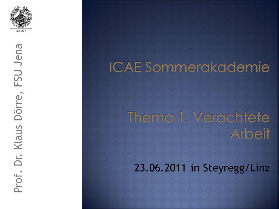 23.06.2011 in Steyregg/Linz Prof. Dr. Klaus Dörre, FSU Jena
