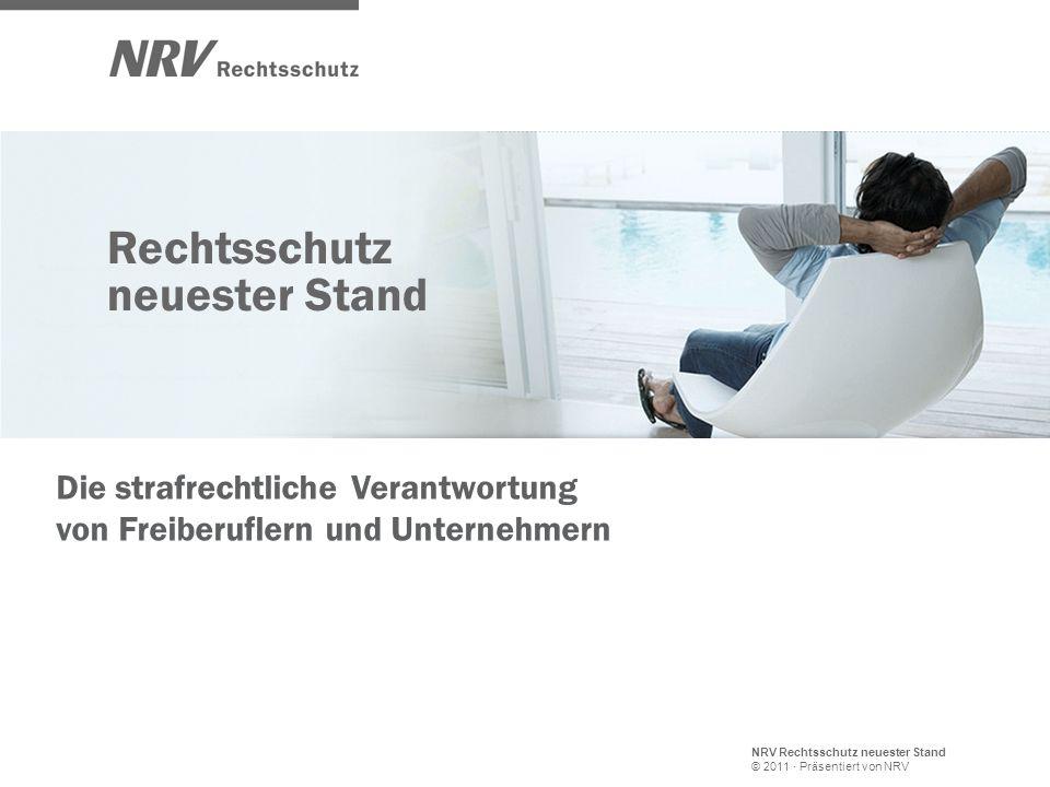 NRV Rechtsschutz neuester Stand © 2011 · Präsentiert von NRV Rechtsschutz neuester Stand Die strafrechtliche Verantwortung von Freiberuflern und Unter
