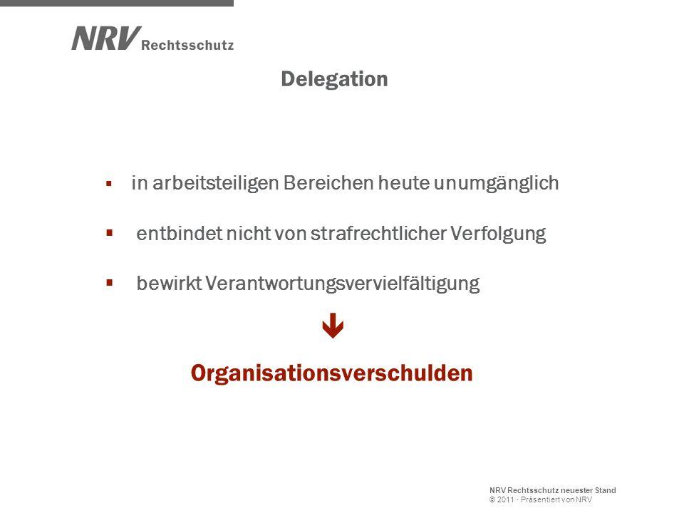 NRV Rechtsschutz neuester Stand © 2011 · Präsentiert von NRV Delegation in arbeitsteiligen Bereichen heute unumgänglich entbindet nicht von strafrecht