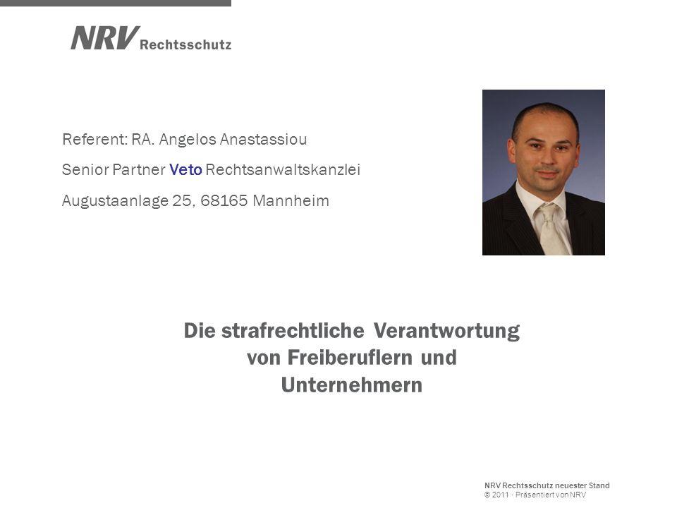 NRV Rechtsschutz neuester Stand © 2011 · Präsentiert von NRV Die strafrechtliche Verantwortung von Freiberuflern und Unternehmern Referent: RA. Angelo