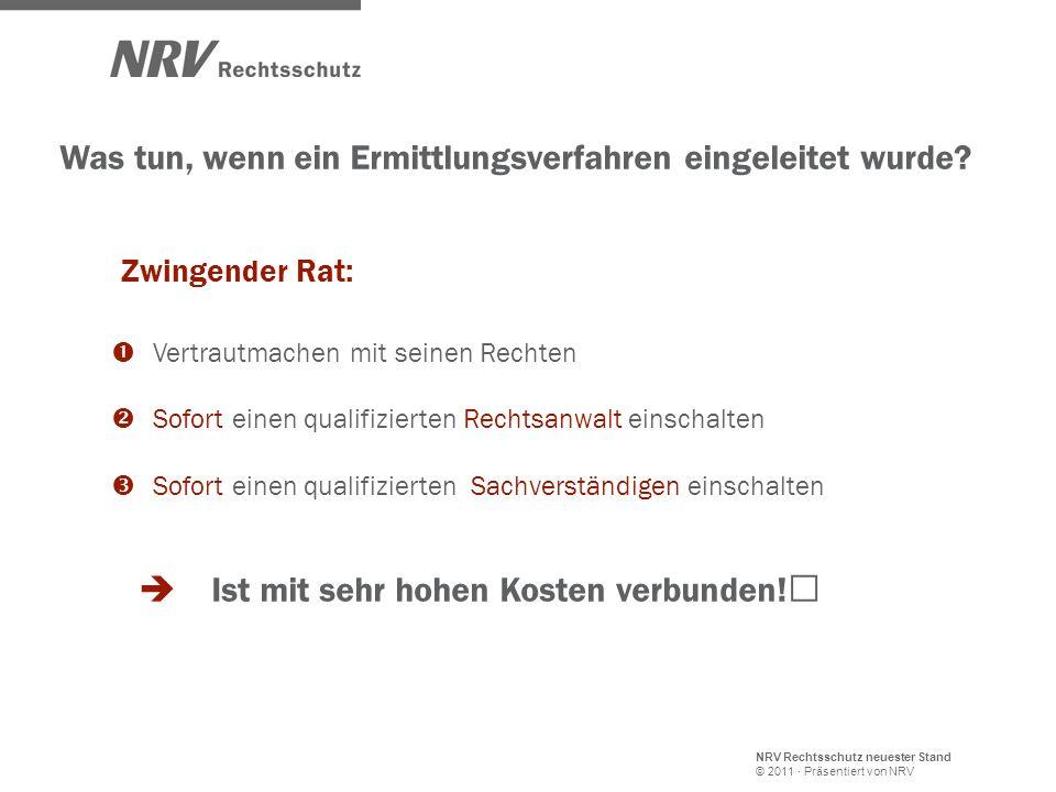 NRV Rechtsschutz neuester Stand © 2011 · Präsentiert von NRV Was tun, wenn ein Ermittlungsverfahren eingeleitet wurde? Zwingender Rat: Vertrautmachen