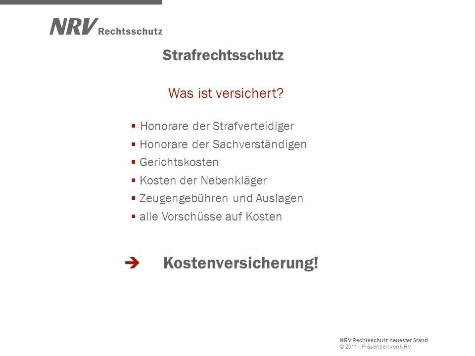 NRV Rechtsschutz neuester Stand © 2011 · Präsentiert von NRV Strafrechtsschutz Was ist versichert? Honorare der Strafverteidiger Honorare der Sachvers