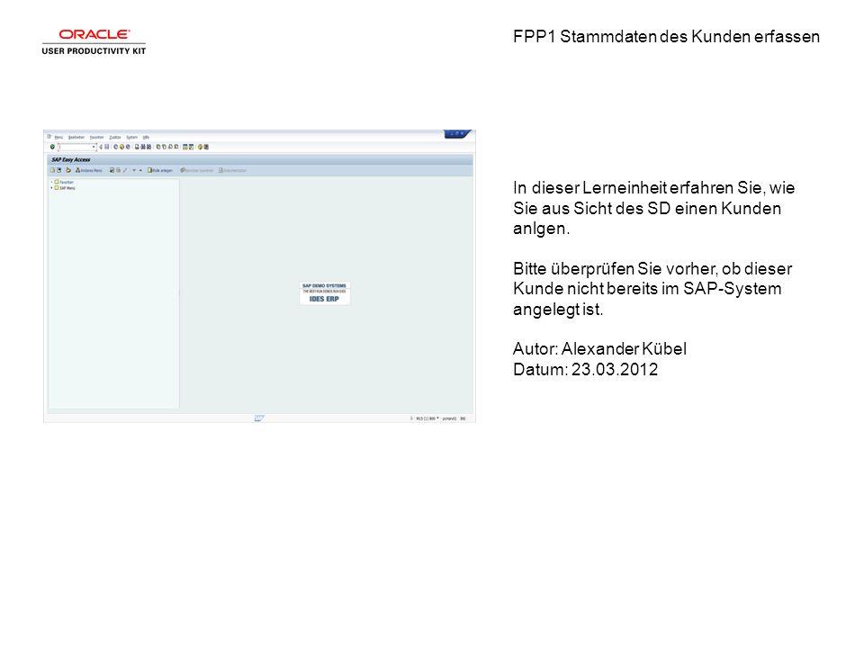 FPP1 Stammdaten des Kunden erfassen Schritt1 Geben Sie die gewünschten Informationen in das Feld ein.