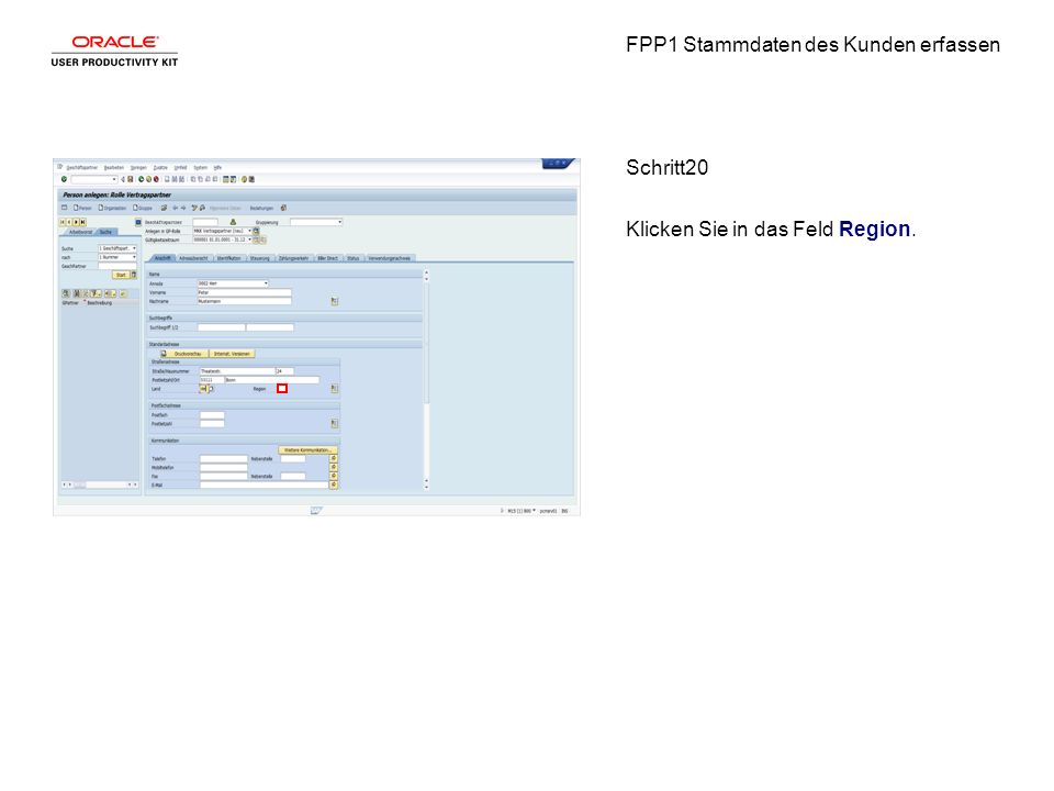 FPP1 Stammdaten des Kunden erfassen Schritt20 Klicken Sie in das Feld Region.
