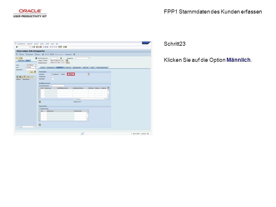 FPP1 Stammdaten des Kunden erfassen Schritt23 Klicken Sie auf die Option Männlich.