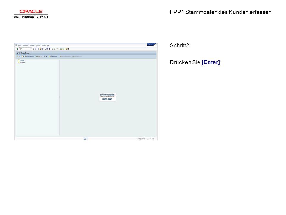 FPP1 Stammdaten des Kunden erfassen Schritt2 Drücken Sie [Enter].