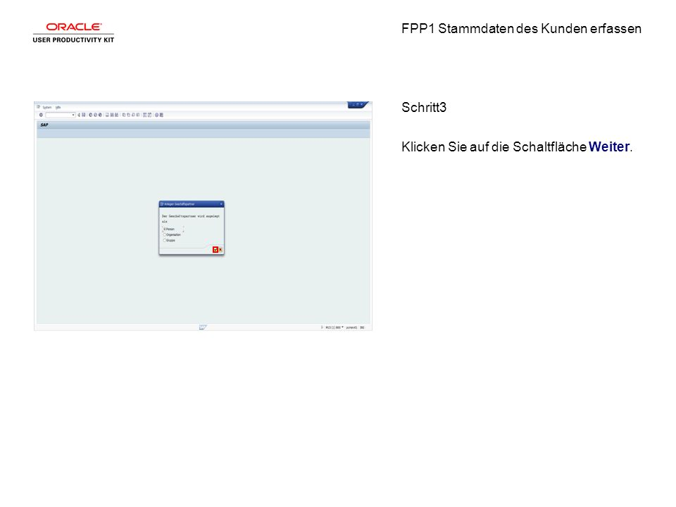 FPP1 Stammdaten des Kunden erfassen Schritt3 Klicken Sie auf die Schaltfläche Weiter.