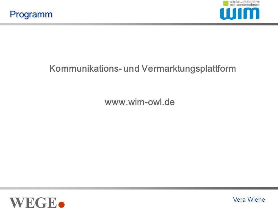 Programm Kommunikations- und Vermarktungsplattform www.wim-owl.de Vera Wiehe