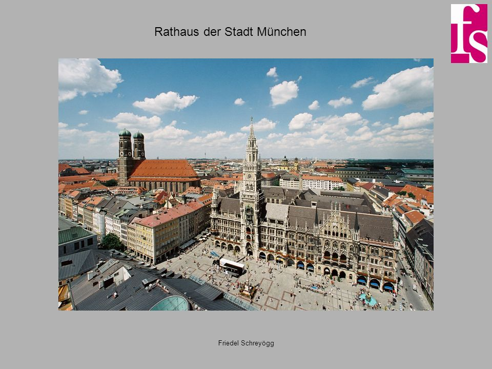 Friedel Schreyögg Stadt München Hauptstadt des Bundeslandes Bayern, ein wichtiges wirtschaftliches Zentrum in Deutschland EinwohnerInnen rund 1.3 Millionen Die Stadtverwaltung hat rund 28.000 Besch ä ftigte.