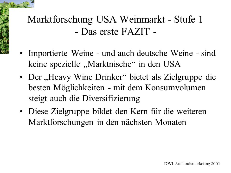 DWI-Auslandsmarketing 2001 Marktforschung USA Weinmarkt - Stufe 1 - Das erste FAZIT - Importierte Weine - und auch deutsche Weine - sind keine speziel