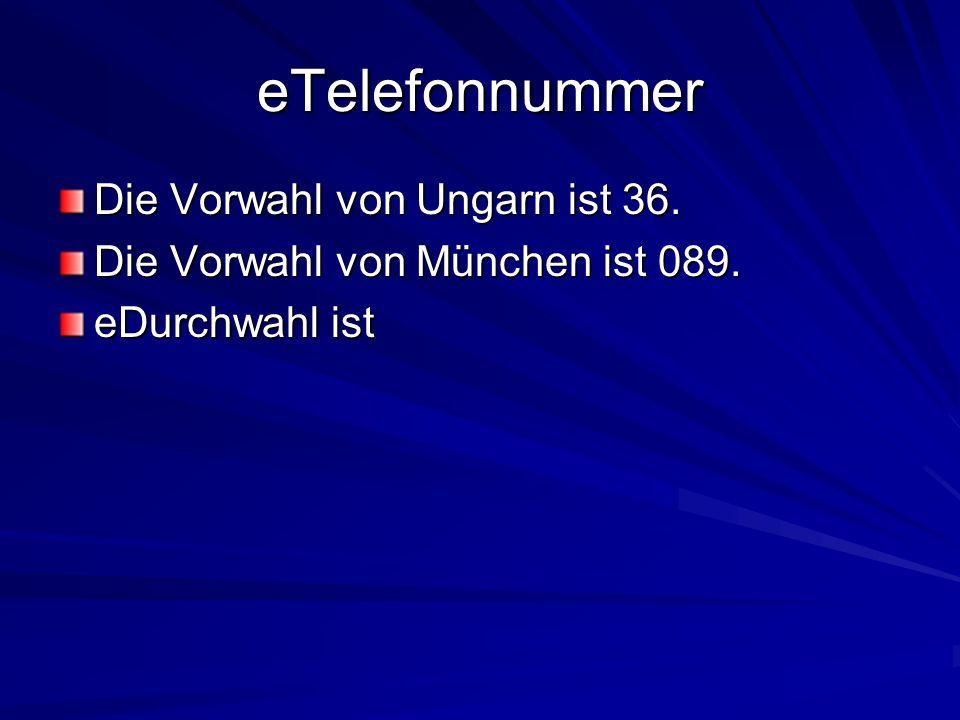 eTelefonnummer Die Vorwahl von Ungarn ist 36. Die Vorwahl von München ist 089. eDurchwahl ist
