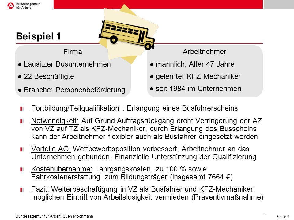 Seite 9 Beispiel 1 Firma Lausitzer Busunternehmen 22 Beschäftigte Branche: Personenbeförderung Arbeitnehmer männlich, Alter 47 Jahre gelernter KFZ-Mec