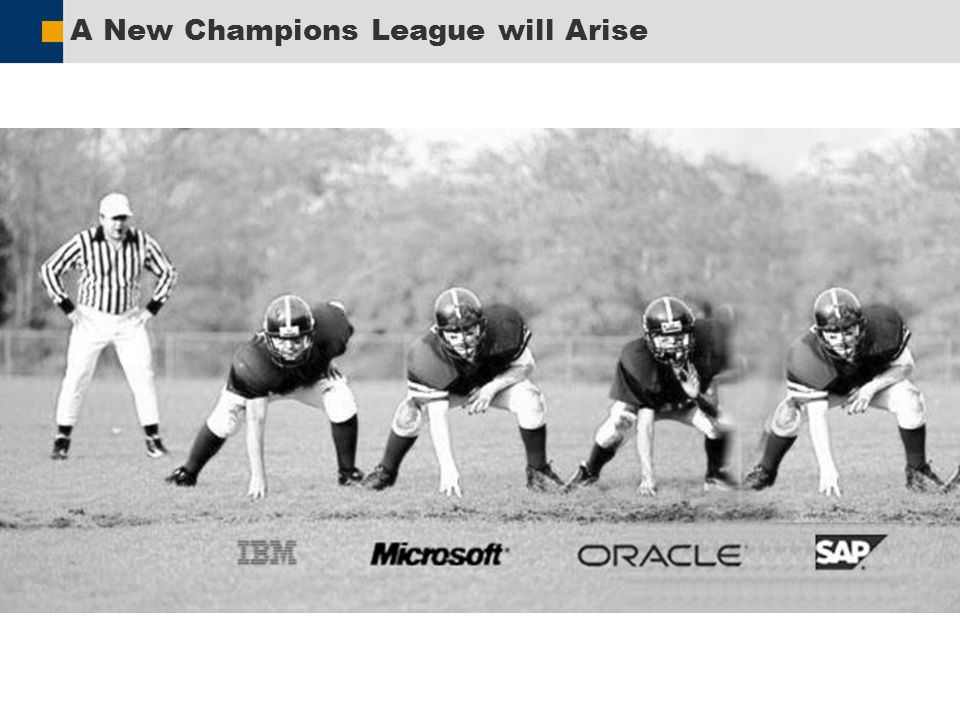 SAP AG 2005, Software and People, Steffen Laick / 12 A New Champions League will Arise