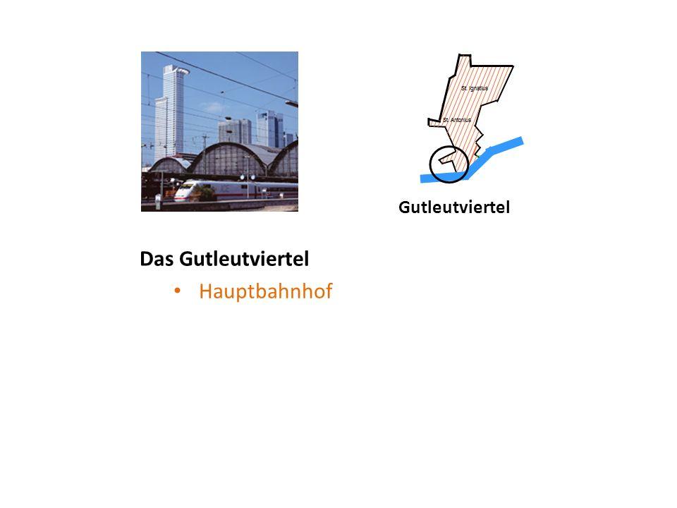 Gutleutviertel Das Gutleutviertel Hauptbahnhof