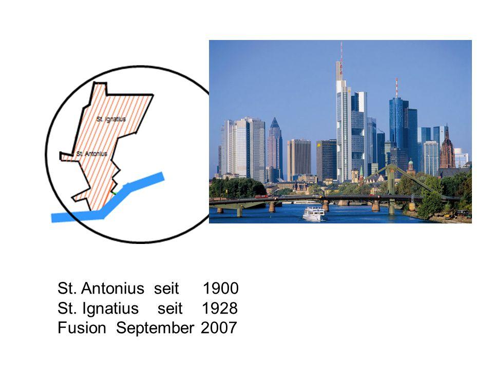 St. Antonius seit 1900 St. Ignatius seit 1928 Fusion September 2007