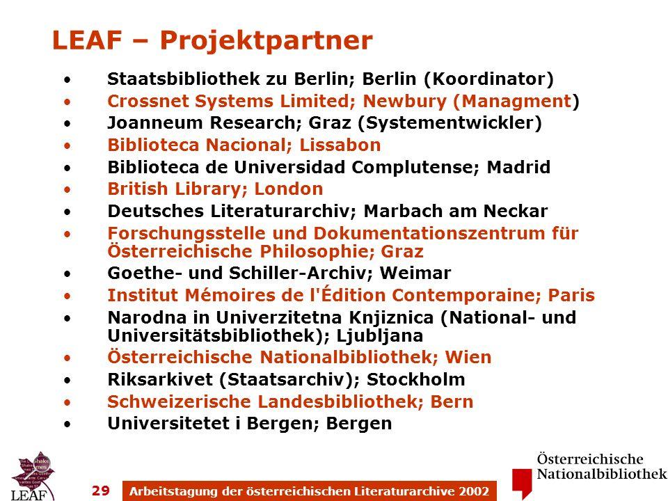 Arbeitstagung der österreichischen Literaturarchive 2002 29 Staatsbibliothek zu Berlin; Berlin (Koordinator) Crossnet Systems Limited; Newbury (Managm