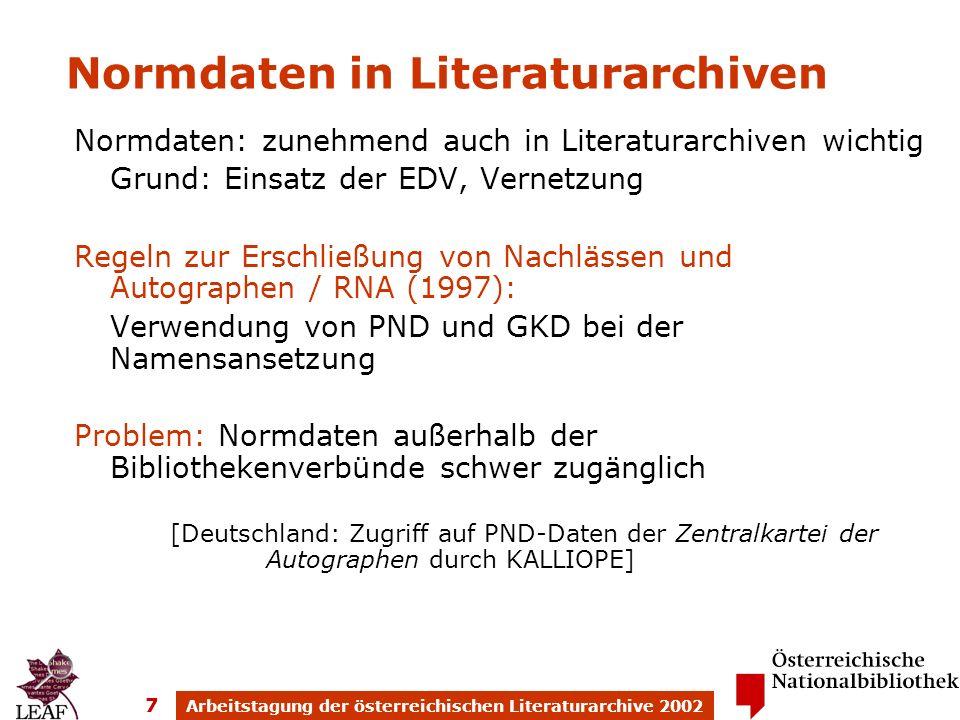 Arbeitstagung der österreichischen Literaturarchive 2002 7 Normdaten in Literaturarchiven Normdaten: zunehmend auch in Literaturarchiven wichtig Grund