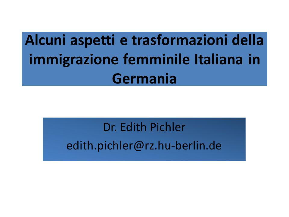 Alcuni aspetti e trasformazioni della immigrazione femminile Italiana in Germania Dr.