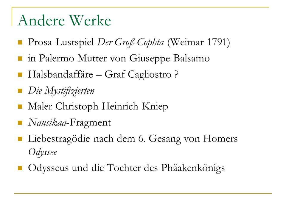 Andere Werke Prosa-Lustspiel Der Groß-Cophta (Weimar 1791) in Palermo Mutter von Giuseppe Balsamo Halsbandaffäre – Graf Cagliostro ? Die Mystifizierte