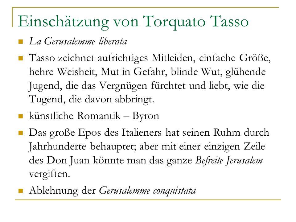 Einschätzung von Torquato Tasso La Gerusalemme liberata Tasso zeichnet aufrichtiges Mitleiden, einfache Größe, hehre Weisheit, Mut in Gefahr, blinde W