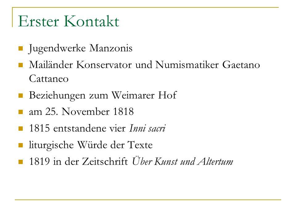 Erster Kontakt Jugendwerke Manzonis Mailänder Konservator und Numismatiker Gaetano Cattaneo Beziehungen zum Weimarer Hof am 25. November 1818 1815 ent
