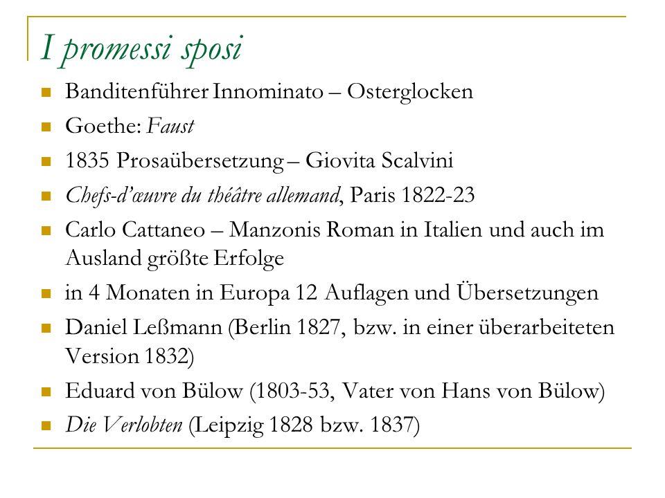 I promessi sposi Banditenführer Innominato – Osterglocken Goethe: Faust 1835 Prosaübersetzung – Giovita Scalvini Chefs-dœuvre du théâtre allemand, Par