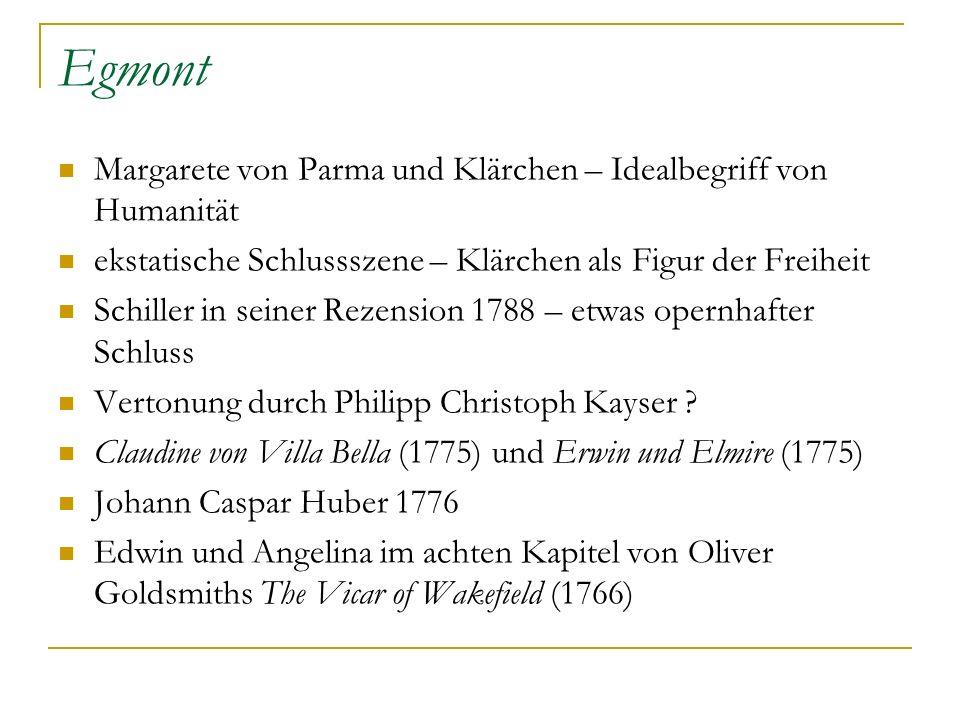 Egmont Margarete von Parma und Klärchen – Idealbegriff von Humanität ekstatische Schlussszene – Klärchen als Figur der Freiheit Schiller in seiner Rez