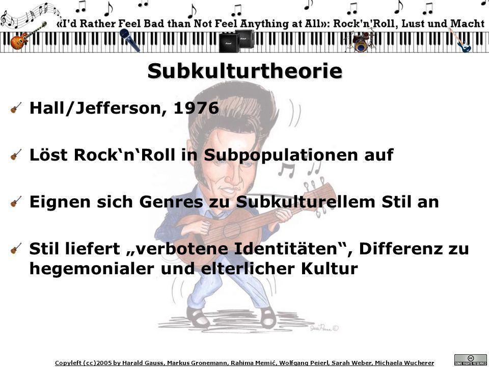 Copyleft (cc)2005 by Harald Gauss, Markus Gronemann, Rahima Memić, Wolfgang Peierl, Sarah Weber, Michaela Wucherer Subkulturtheorie Hall/Jefferson, 19