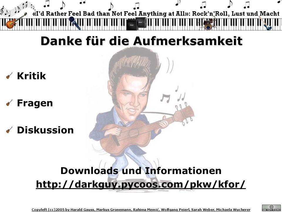 Copyleft (cc)2005 by Harald Gauss, Markus Gronemann, Rahima Memić, Wolfgang Peierl, Sarah Weber, Michaela Wucherer Danke für die Aufmerksamkeit Kritik