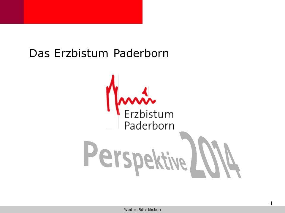 1 Das Erzbistum Paderborn Weiter: Bitte klicken